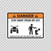 Funny Stay Away From My Atv 06529