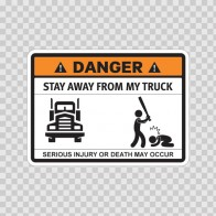 Funny Stay Away From My Truck 06531