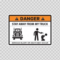 Funny Stay Away From My Truck 06532