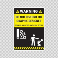 Funny Do Not Disturb The Graphic Designer 06537