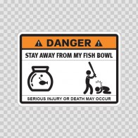 Funny Stay Away From My Fish Bowl 06540