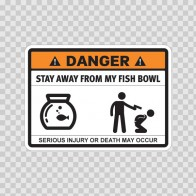 Funny Stay Away From My Fish Bowl 06541