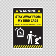Funny Stay Away From My Bird Cage 06543