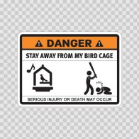 Funny Stay Away From My Bird Cage 06544