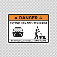 Funny Stay Away From My Pet Aviation Box 06549