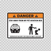 Funny Stay Away From My Pet Aviation Box 06550
