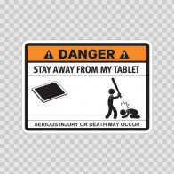 Funny Stay Away From My Tablet 06555