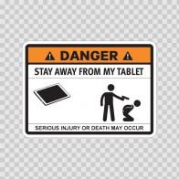 Funny Stay Away From My Tablet 06556