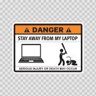Funny Stay Away From My Laptop 06558