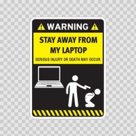 Funny Stay Away From My Laptop 06560
