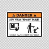 Funny Stay Away From My Tablet 06562