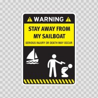 Funny Stay Away From My Sailboat 06587