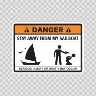 Funny Stay Away From My Sailboat 06589