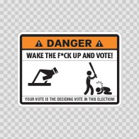 Wake The Fuck Up And Vote 06854