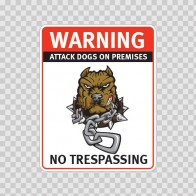 Warning Attack Dog On Premises. No Trespassing 12866