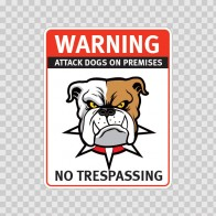 Warning Attack Dog On Premises. No Trespassing 12876