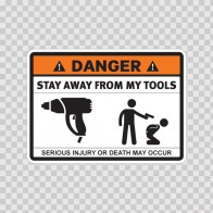 Danger Funny Stay Away From My Tools 13523