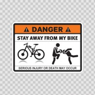 Danger Funny Stay Away From My Bike 13531