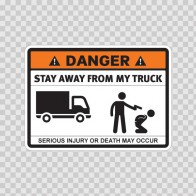 Danger Funny Stay Away From My Truck 13536