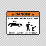 Danger Funny Stay Away From My Pickup 13540