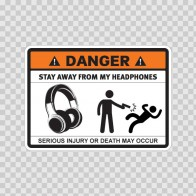 Danger Funny Stay Away From My Headphones 13553