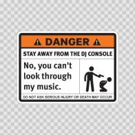 Danger Funny Stay Away From The Dj Console 13557