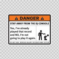 Danger Funny Stay Away From The Dj Console 13558