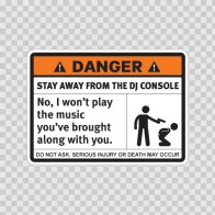 Danger Funny Stay Away From The Dj Console 13560