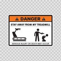Danger Funny Stay Away From My Treadmill 13572