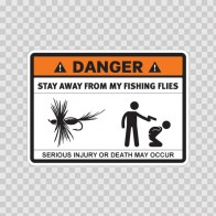 Danger Funny Stay Away From My Fishing Flies 13578
