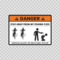 Danger Funny Stay Away From My Fishing Flies 13579