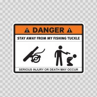 Danger Funny Stay Away From My Fishing Tuckle 13588