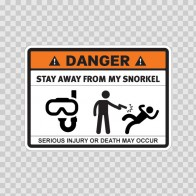 Danger Funny Stay Away From My Snorkel 13590