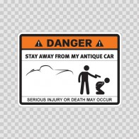 Danger Funny Stay Away From My Antique Car 13592