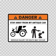 Danger Funny Stay Away From My Antique Car 13594