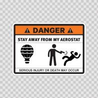 Danger Funny Stay Away From My Aerostat 13595