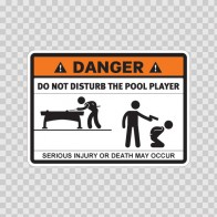 Danger Funny Do Not Disturb The Pool Player 13598