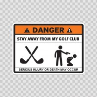 Danger Funny Stay Away From My Golf Club 13610