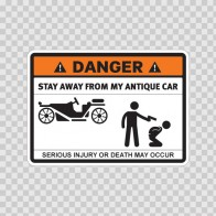 Danger Funny Stay Away From My Antique Car 13641