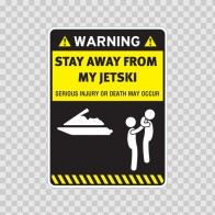 Warning Sign Funny Stay Away From My Jet Ski 14003