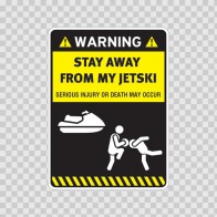 Warning Sign Funny Stay Away From My Jetski 14006