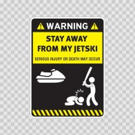 Warning Sign Funny Stay Away From My Jetski 14016