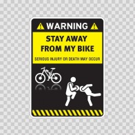 Warning Sign Funny Stay Away From My Bike 14017
