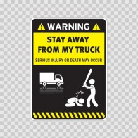 Warning Funny Stay Away From My Truck 14021