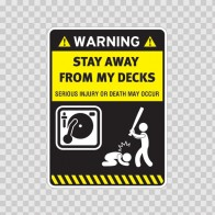 Warning Sign Funny Stay Away From My Decks 14031