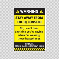 Warning Sign Funny Stay Away From The Dj Console 14038