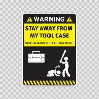 Warning Funny Stay Away From My Tool Case 14107