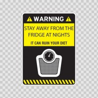 Warning Funny Stay Away From Fridge At Nights 14111