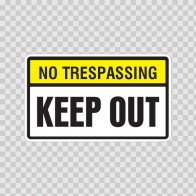 No Trespassing Keep Out 14153