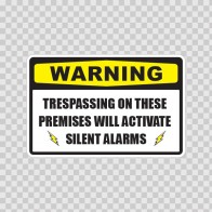 Warning Trespassing On These Premises Will Activate Silent Alarms 14157